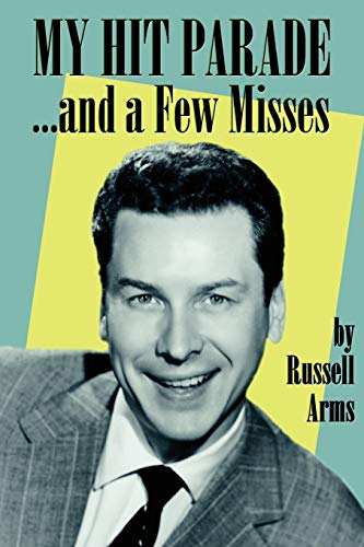 My Hit Parade.and a Few Misses (Paperback): Russell Arms