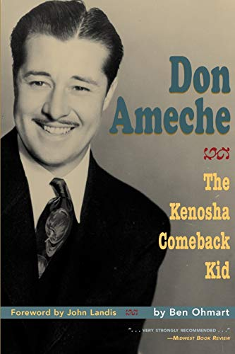 Don Ameche: The Kenosha Comeback Kid: Ben Ohmart