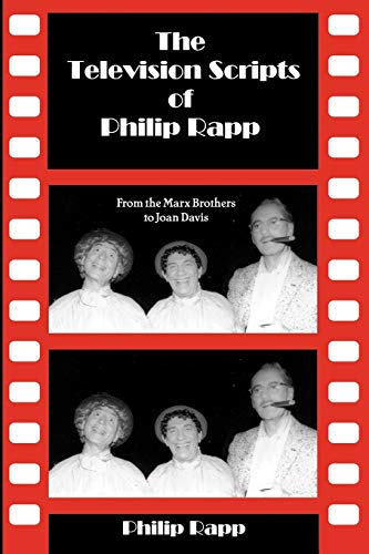 9781593930707: The Television Scripts of Philip Rapp: From the Marx Brothers to Joan Davis