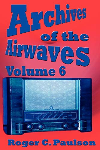 Archives of the Airwaves Vol. 6: Roger C. Paulson
