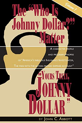 Yours Truly, Johnny Dollar Vol. 1: John C. Abbott