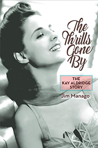 9781593931865: The Thrills Gone By: The Kay Aldridge Story