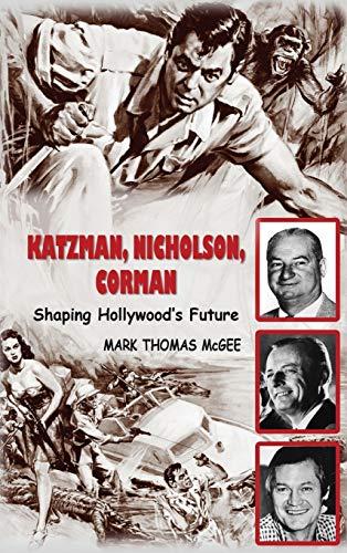 9781593931926: Katzman, Nicholson and Corman - Shaping Hollywood's Future (hardback)