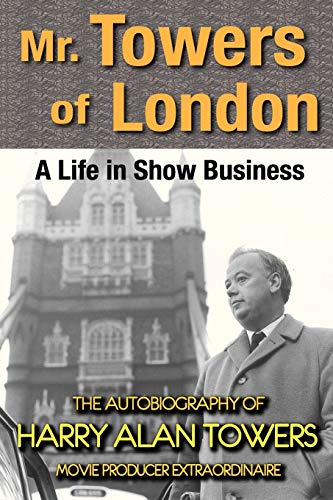 9781593932350: Mr. Towers of London: A Life in Show Business