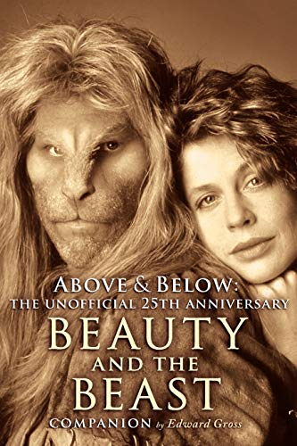 Above Below: The Unofficial 25th Anniversary Beauty and the Beast Companion