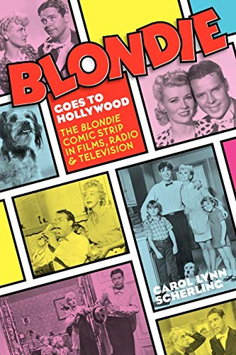9781593934019: Blondie Goes to Hollywood: The Blondie Comic Strip in Films, Radio & Television