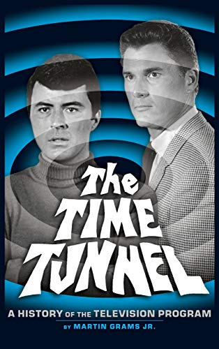 9781593934101: The Time Tunnel: A History of the Television Series (Hardback)