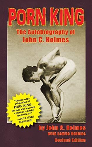 9781593934163: Porn King: The Autobiography of John C. Holmes (Hardback)