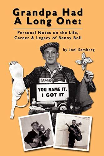 Grandpa Had a Long One: Personal Notes: Joel Samberg