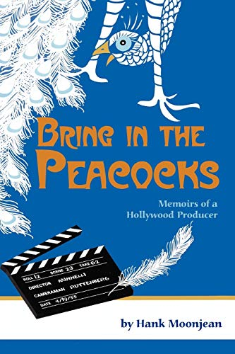 9781593934651: Bring in the Peacocks, or Memoirs of a Hollywood Producer