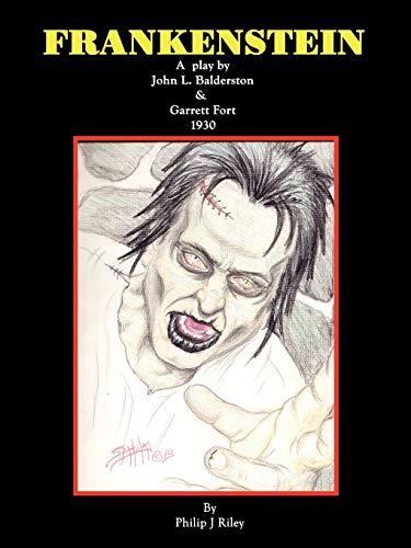 Frankenstein - A Play: John L. Balderston; Garrett Fort