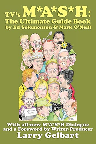 TV's M*A*S*H: The Ultimate Guide Book (9781593935016) by Solomonson, Ed; O'Neill, Mark