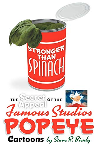 9781593935023: Stronger Than Spinach: The Secret Appeal of the Famous Studios Popeye Cartoons