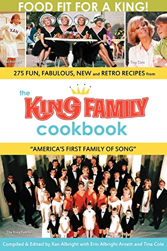The King Family Cookbook: Xan Albright