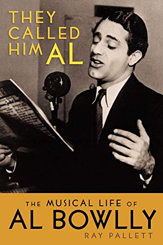 9781593935269: They Called Him Al: The Musical Life of Al Bowlly