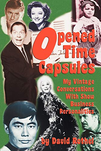 9781593935306: Opened Time Capsules: My Vintage Conversations with Show Business Personalities
