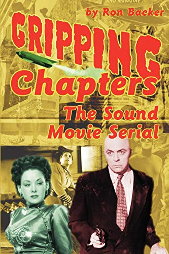 Gripping Chapters: The Sound Movie Serial: Ron Backer