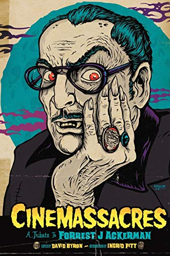 9781593935443: Cinemassacres: A Tribute to Forrest J Ackerman