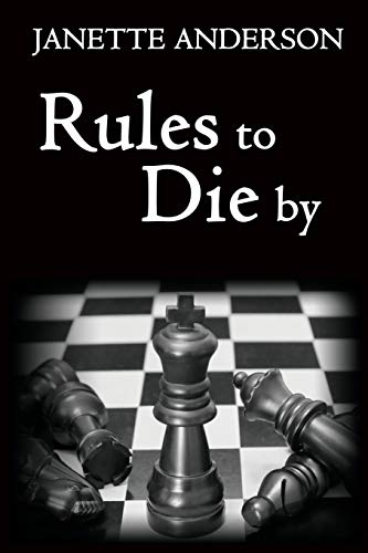 Rules to Die by: Anderson, Janette