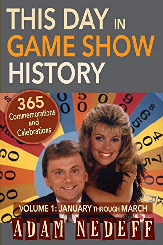 9781593935696: This Day in Game Show History- 365 Commemorations and Celebrations, Vol. 1: January Through March