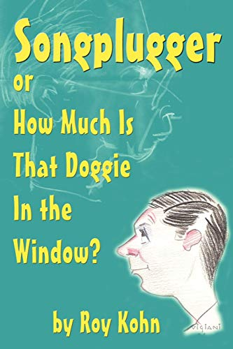 Songplugger, or How Much Is That Doggie in the Window?: Kohn, Roy
