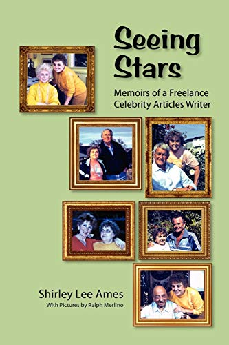 9781593936280: SEEING STARS: MEMOIRS OF A FREELANCE CELEBRITY ARTICLES WRITER