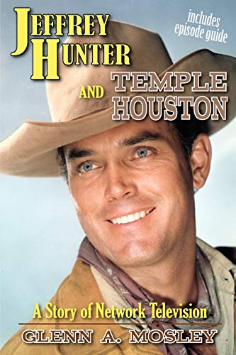 9781593936471: Jeffrey Hunter and Temple Houston: A Story of Network Television