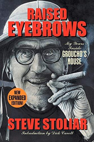 Raised Eyebrows - My Years Inside Groucho's: Stoliar, Steve