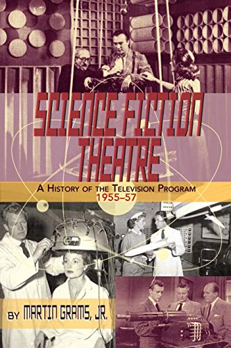 9781593936570: SCIENCE FICTION THEATRE A HISTORY OF THE TELEVISION PROGRAM, 1955-57