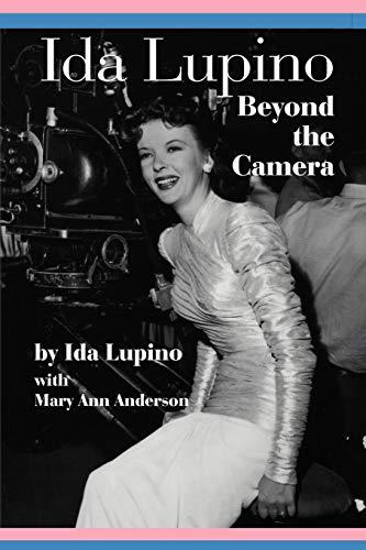 Ida Lupino: Beyond the Camera (Paperback): Ida Lupino