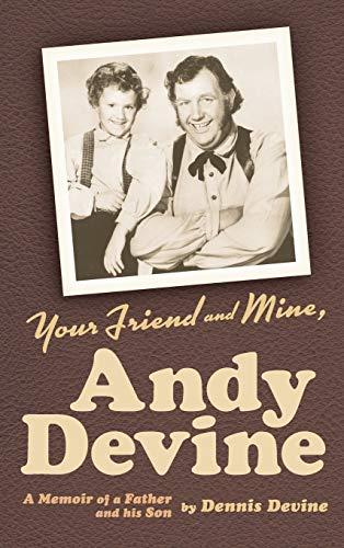 9781593937034: Your Friend and Mine, Andy Devine (hardback)