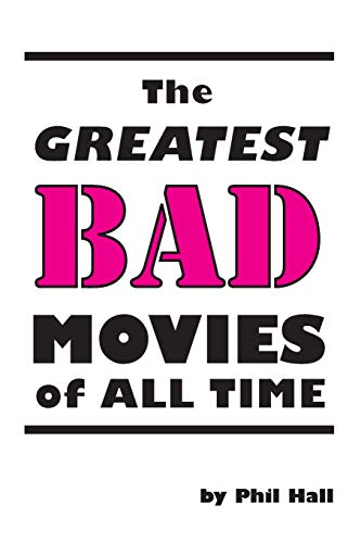 9781593937317: The Greatest Bad Movies of All Time