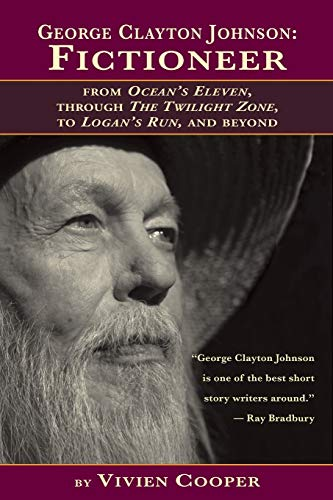 9781593937362: George Clayton Johnson-Fictioneer from Ocean's Eleven, Through the Twilight Zone, to Logan's Run