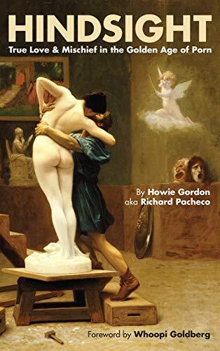 9781593937874: Hindsight: True Love & Mischief in the Golden Age of Porn (hardback)