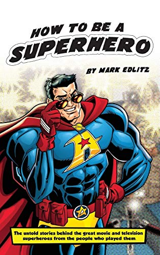 9781593937911: How to Be a Superhero (Hardback)