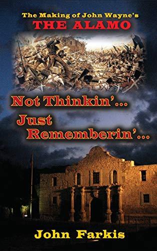 9781593937973: Not Thinkin'... Just Rememberin'... The Making of John Wayne's