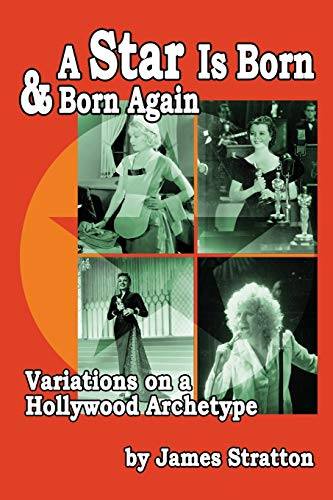 9781593938192: A Star Is Born and Born Again: Variations on a Hollywood Archetype