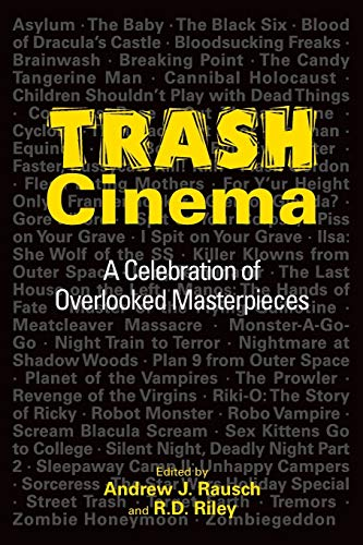 9781593938215: Trash Cinema: A Celebration of Overlooked Masterpieces
