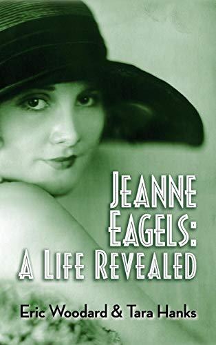 9781593938406: Jeanne Eagels: A Life Revealed (hardback)
