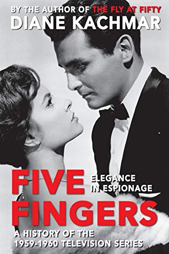 9781593938888: Five Fingers: Elegance in Espionage A History of the 1959-1960 Television Series
