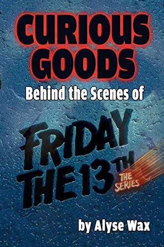 Curious Goods: Behind the Scenes of Friday the 13th: The Series: Alyse Wax