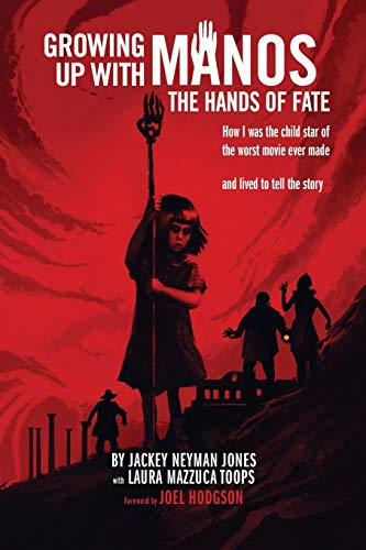 Growing Up with Manos: The Hands of Fate (Paperback)