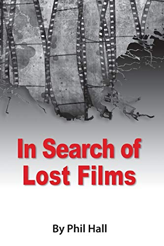 9781593939380: In Search of Lost Films