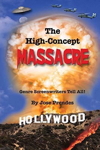 The High-Concept Massacre: Genre Screenwriters Tell All!: Jose Prendes