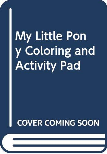 My Little Pony Coloring and Activity Pad: Hasbro