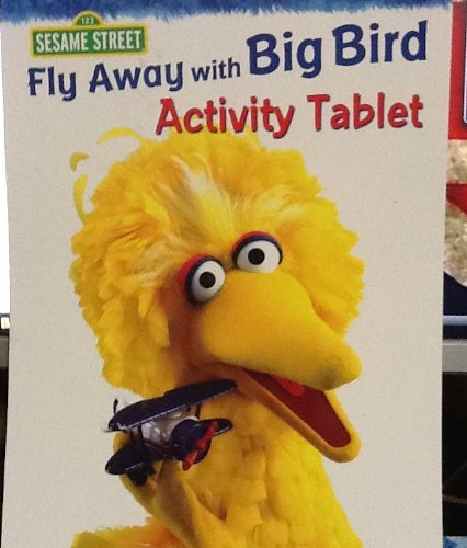 9781593949006: Fly Away with Big Bird: Activity Tablet (123 Sesame Street)