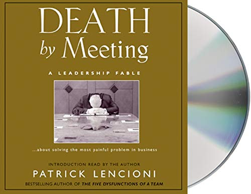 9781593974411: Death by Meeting: A Leadership Fable