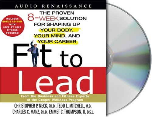 9781593974428: Fit to Lead: The Proven 8-Week Solution for Shaping Up Your Body, Your Mind, and Your Career