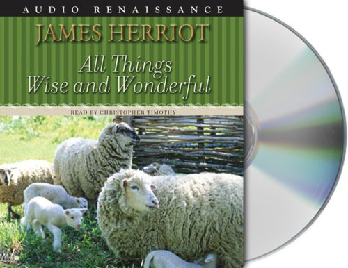 9781593975449: All Things Wise and Wonderful (All Creatures Great and Small)