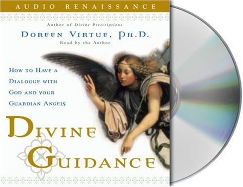Divine Guidance: How to Have a Dialogue with God and Your Guardian Angels: Virtue, Doreen